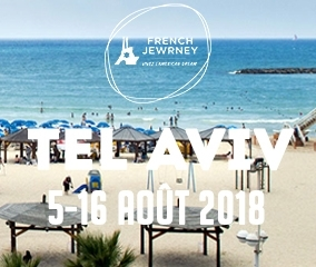 French Jewrney Tel Aviv - 18-26 ans - Du 5 au 16 Août 2018 - 1
